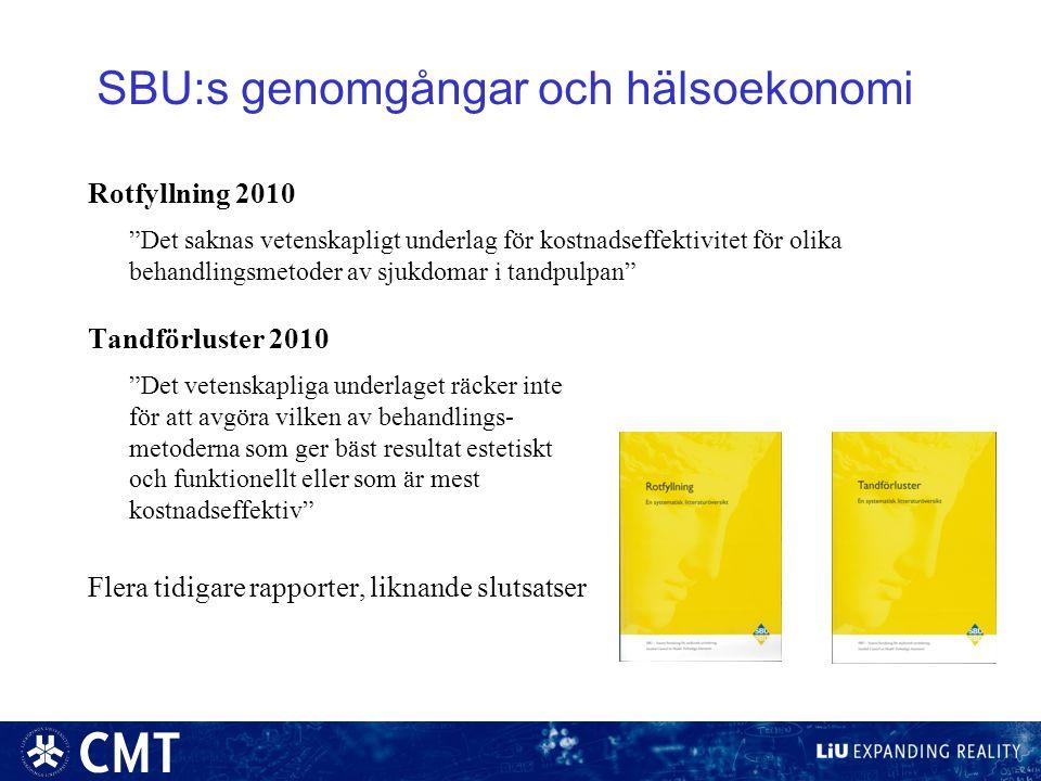 """SBU:s genomgångar och hälsoekonomi Rotfyllning 2010 """"Det saknas vetenskapligt underlag för kostnadseffektivitet för olika behandlingsmetoder av sjukdo"""