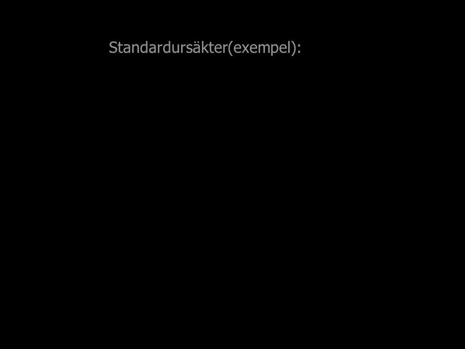 Standardursäkter(exempel):