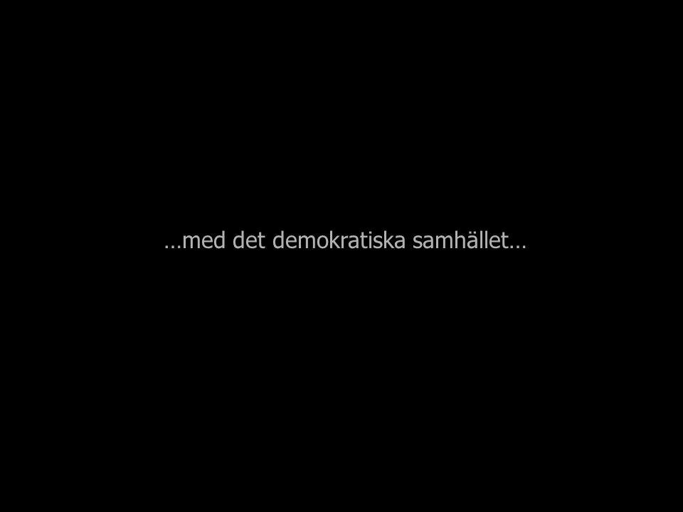 …med det demokratiska samhället…