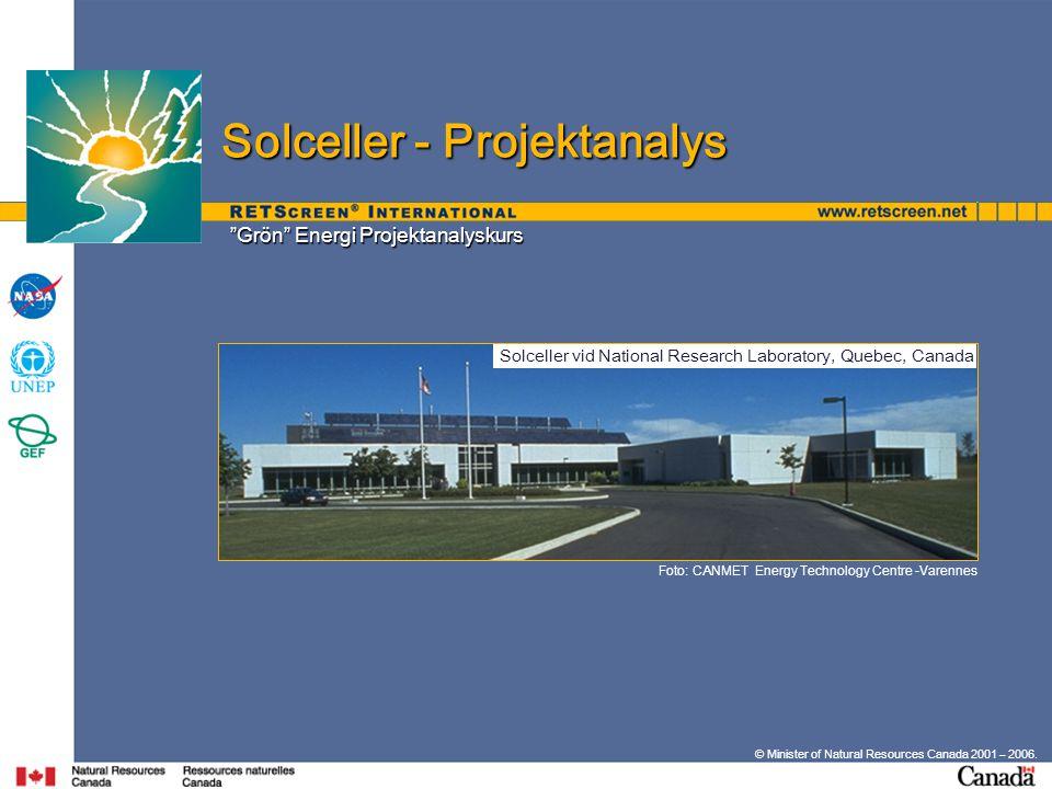 "© Minister of Natural Resources Canada 2001 – 2006. ""Grön"" Energi Projektanalyskurs Solceller - Projektanalys Foto: CANMET Energy Technology Centre -V"
