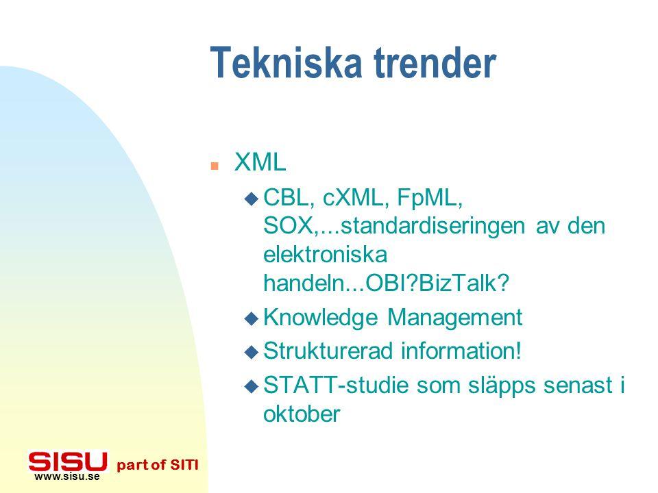 www.sisu.se part of SITI Statistik n Deloitte Consulting: u Den elektroniska handeln kommer att omsätta 1100 miljarder dollar 2002. u 70% eller mer av