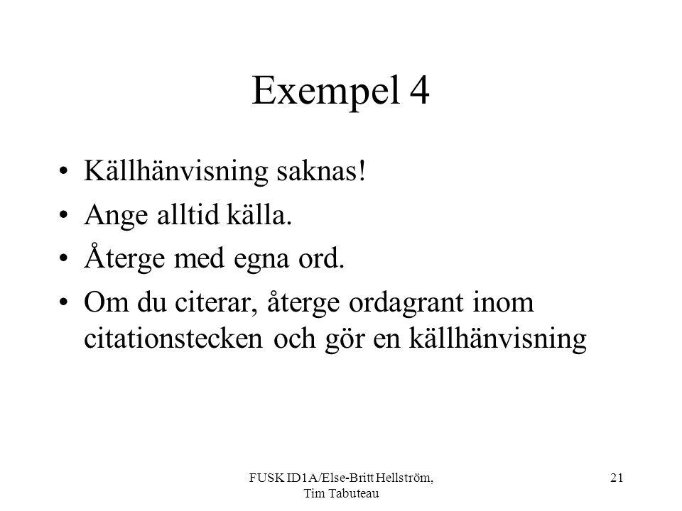 FUSK ID1A/Else-Britt Hellström, Tim Tabuteau 21 Exempel 4 Källhänvisning saknas.