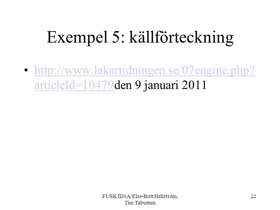 FUSK ID1A/Else-Britt Hellström, Tim Tabuteau 22 Exempel 5: källförteckning http://www.lakartidningen.se/07engine.php.