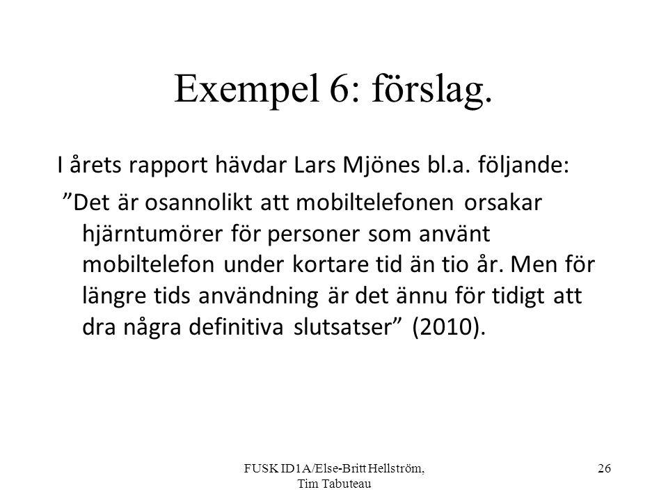 FUSK ID1A/Else-Britt Hellström, Tim Tabuteau 26 Exempel 6: förslag.