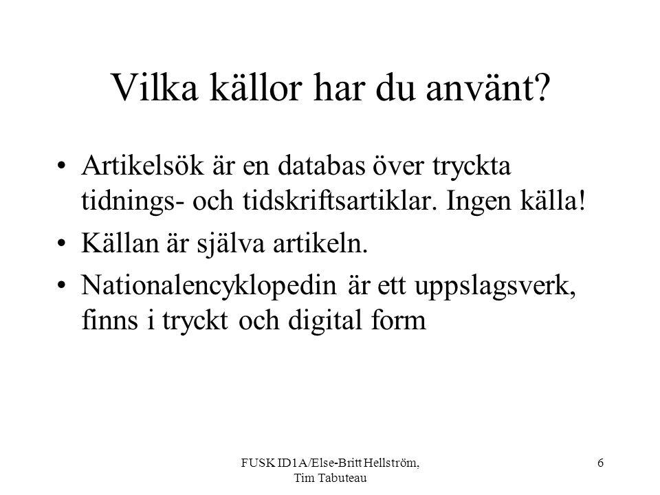 FUSK ID1A/Else-Britt Hellström, Tim Tabuteau 6 Vilka källor har du använt.