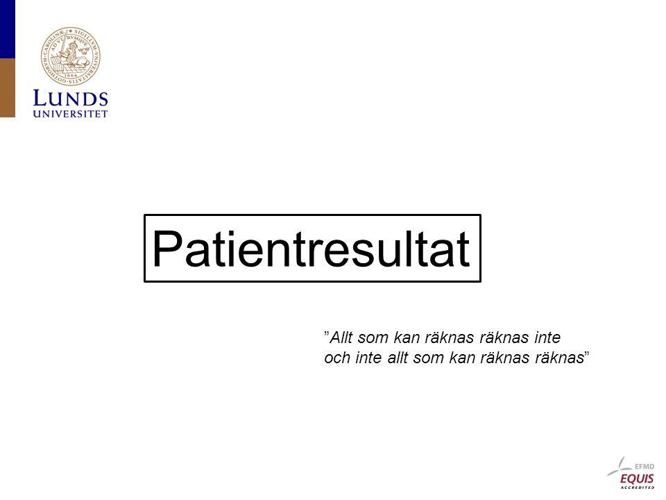 Patientresultat Allt som kan räknas räknas inte och inte allt som kan räknas räknas
