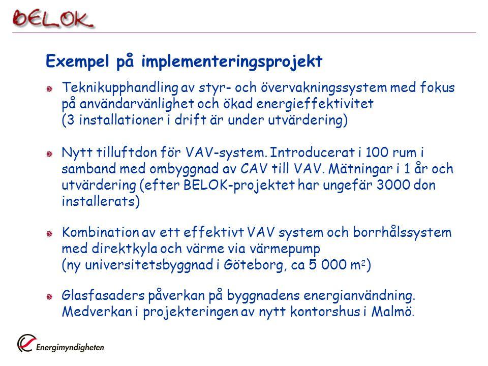 Exempel på implementeringsprojekt  Teknikupphandling av styr- och övervakningssystem med fokus på användarvänlighet och ökad energieffektivitet (3 in