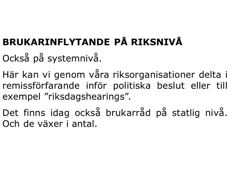 BRUKARINFLYTANDE PÅ RIKSNIVÅ Också på systemnivå.