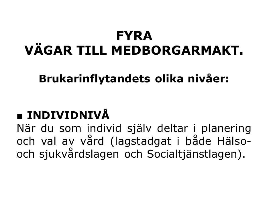 FYRA VÄGAR TILL MEDBORGARMAKT.