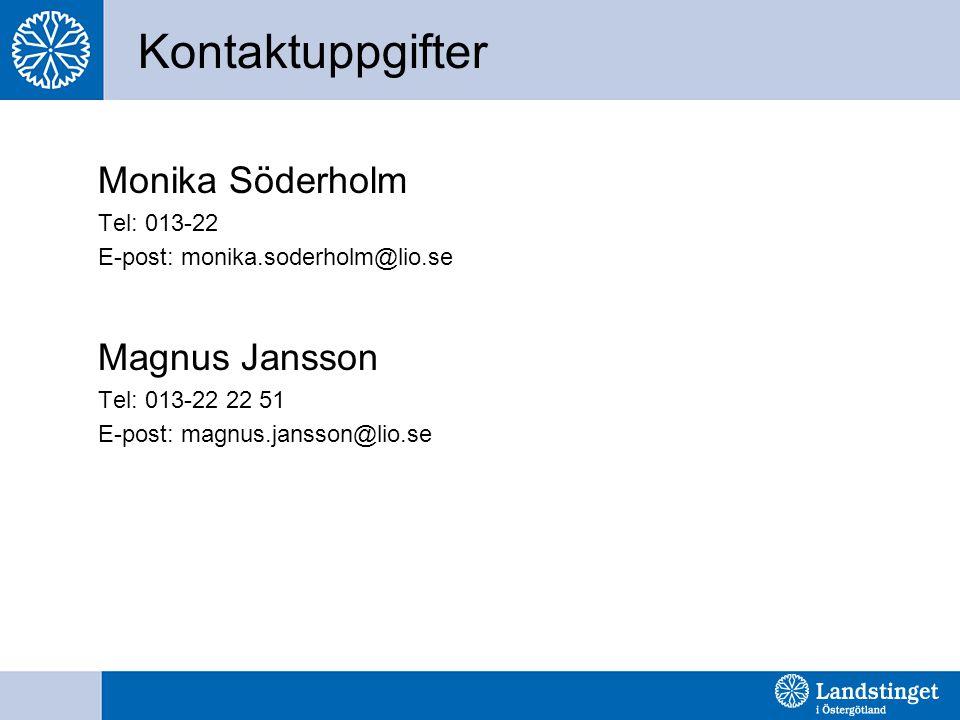 Kontaktuppgifter Monika Söderholm Tel: 013-22 E-post: monika.soderholm@lio.se Magnus Jansson Tel: 013-22 22 51 E-post: magnus.jansson@lio.se