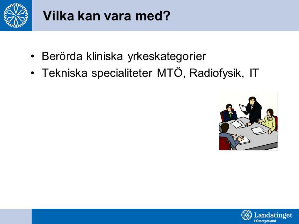 Vilka kan vara med? Berörda kliniska yrkeskategorier Tekniska specialiteter MTÖ, Radiofysik, IT