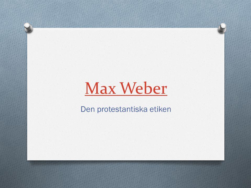 Max Weber Den protestantiska etiken