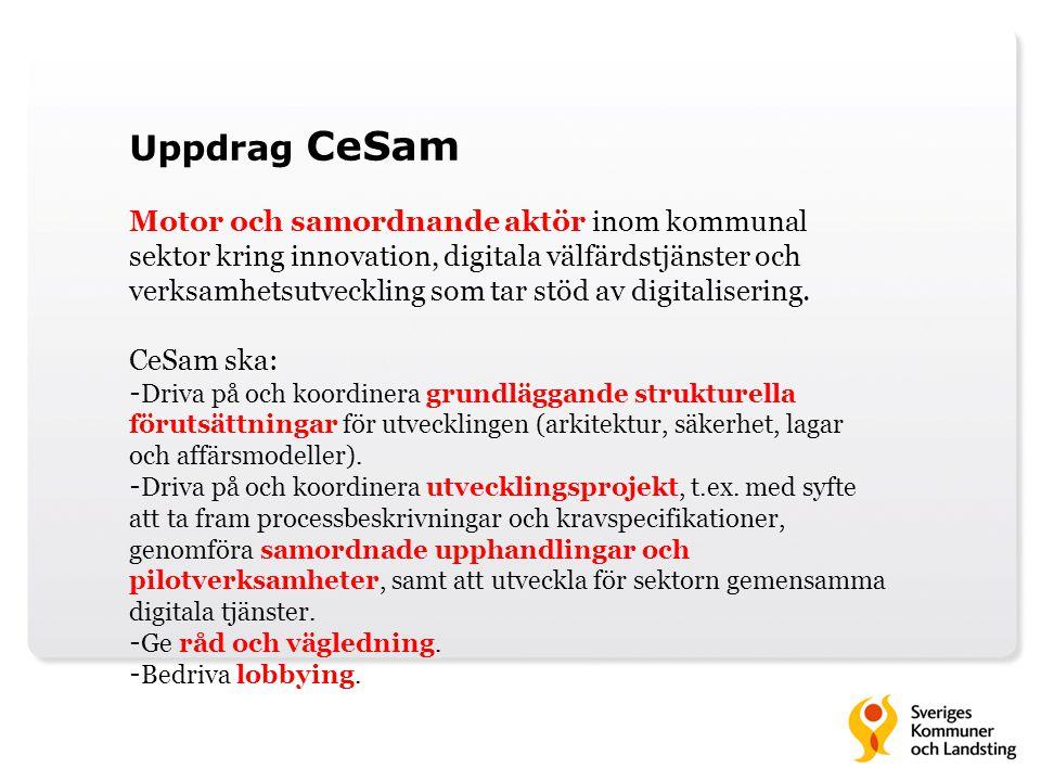 Uppdrag CeSam Motor och samordnande aktör inom kommunal sektor kring innovation, digitala välfärdstjänster och verksamhetsutveckling som tar stöd av d