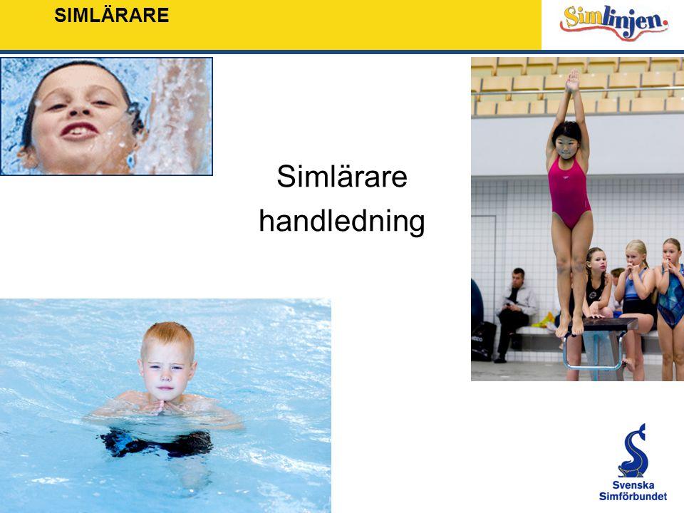 SIMLÄRARE Simma på olika sätt 8 x 45 min Mål Att fördjupa kunskaperna om vattenvana och de olika simsätten.