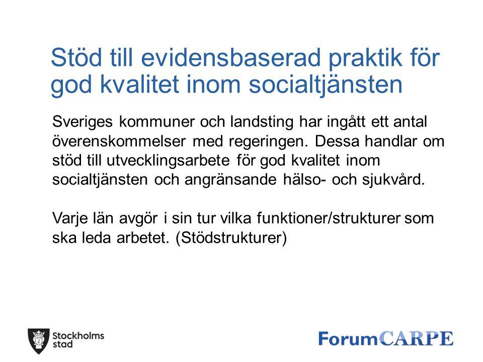 Stöd till evidensbaserad praktik för god kvalitet inom socialtjänsten Sveriges kommuner och landsting har ingått ett antal överenskommelser med regeri