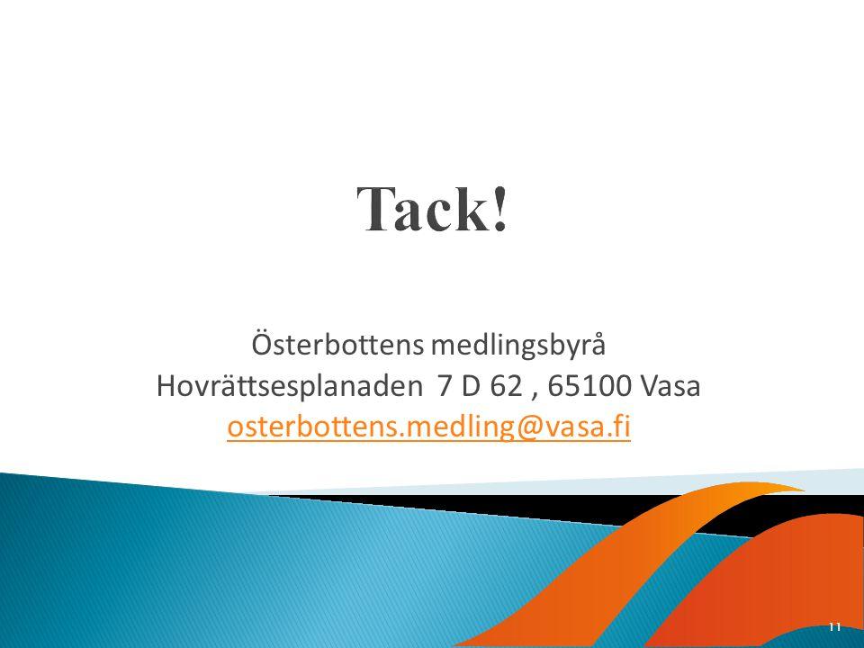 Österbottens medlingsbyrå Hovrättsesplanaden 7 D 62, 65100 Vasa osterbottens.medling@vasa.fi 11
