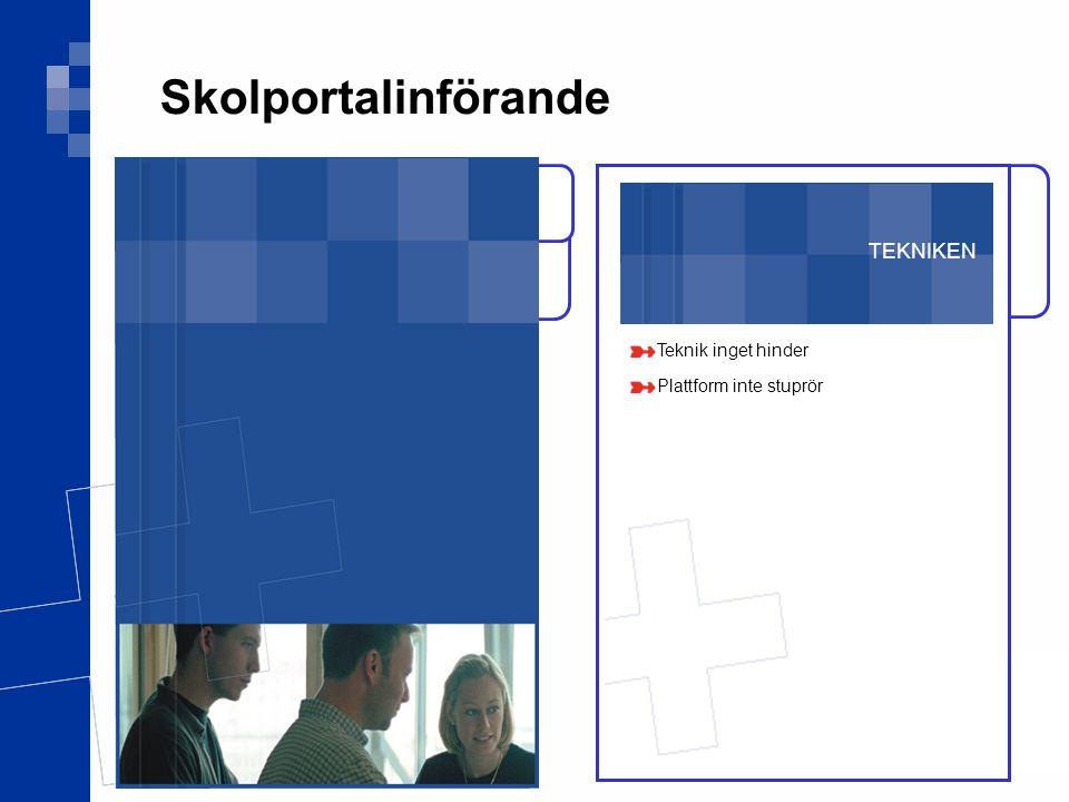TEKNIKEN Skolportalinförande Teknik inget hinder Plattform inte stuprör