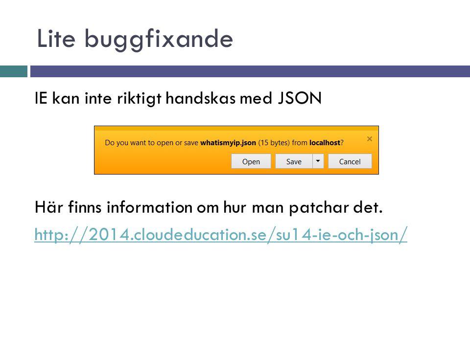 Lite buggfixande IE kan inte riktigt handskas med JSON Här finns information om hur man patchar det.