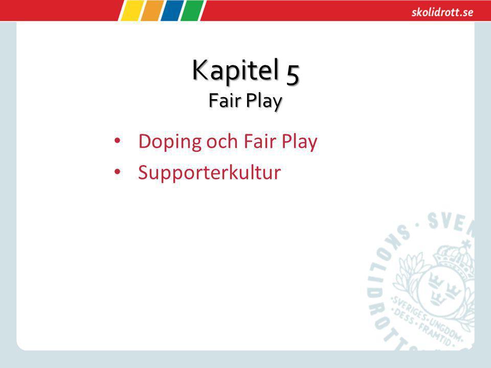 Kapitel 5 Fair Play Doping och Fair Play Supporterkultur