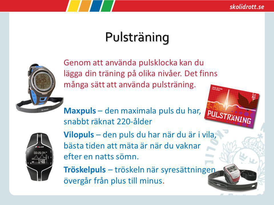 Pulsträning Genom att använda pulsklocka kan du lägga din träning på olika nivåer. Det finns många sätt att använda pulsträning. Maxpuls – den maximal