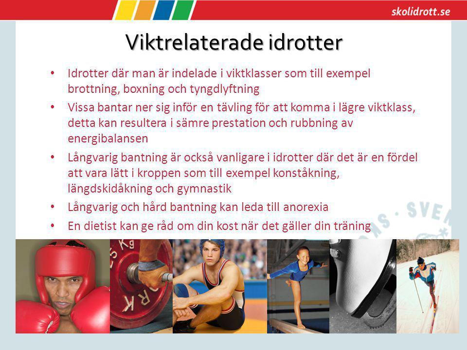 Viktrelaterade idrotter Idrotter där man är indelade i viktklasser som till exempel brottning, boxning och tyngdlyftning Vissa bantar ner sig inför en