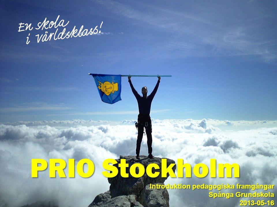 PRIO Stockholm Introduktion pedagogiska framgångar Spånga Grundskola 2013-05-16