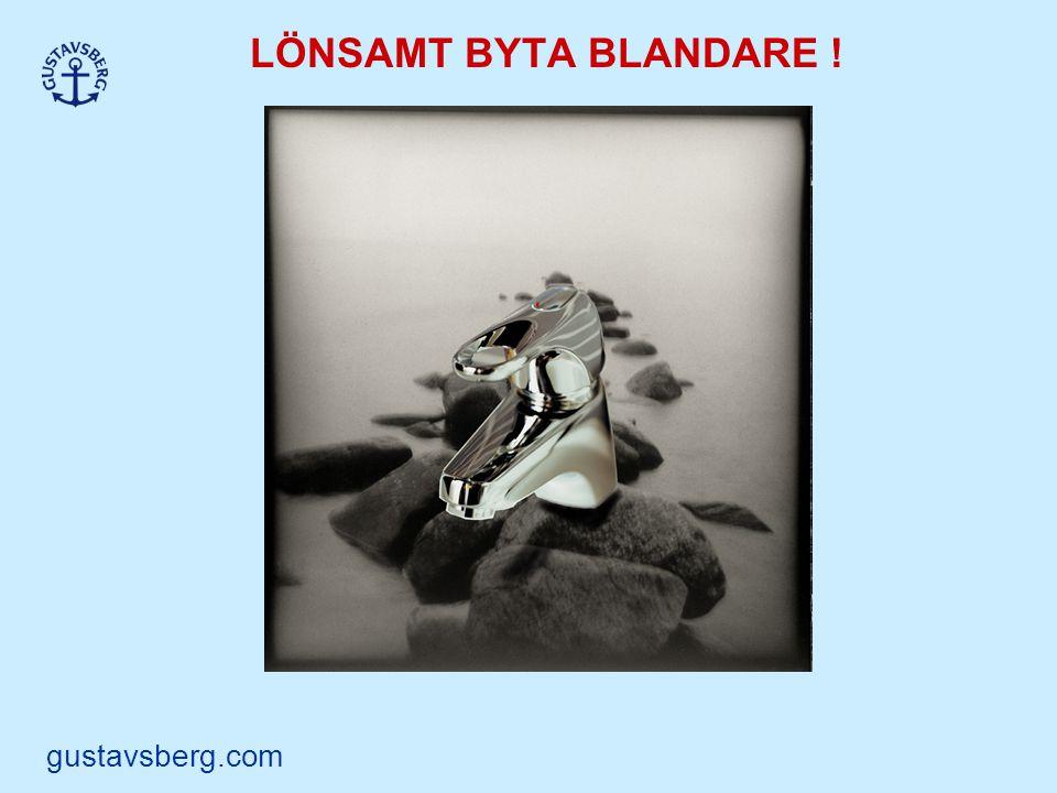LÖNSAMT BYTA BLANDARE ! gustavsberg.com