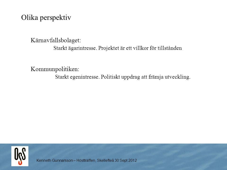 Kenneth Gunnarsson – Höstträffen, Skellefteå 30 Sept 2012 Olika perspektiv Kommunpolitiken: Starkt egenintresse. Politiskt uppdrag att främja utveckli
