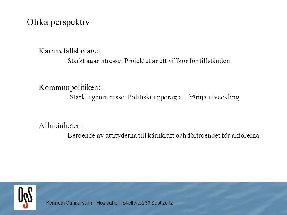 Kenneth Gunnarsson – Höstträffen, Skellefteå 30 Sept 2012 Olika perspektiv Allmänheten: Beroende av attityderna till kärnkraft och förtroendet för akt