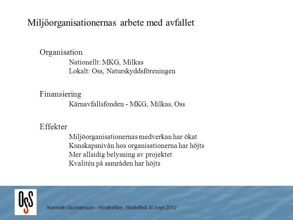 Kenneth Gunnarsson – Höstträffen, Skellefteå 30 Sept 2012 Effekter Miljöorganisationernas medverkan har ökat Kunskapsnivån hos organisationerna har hö