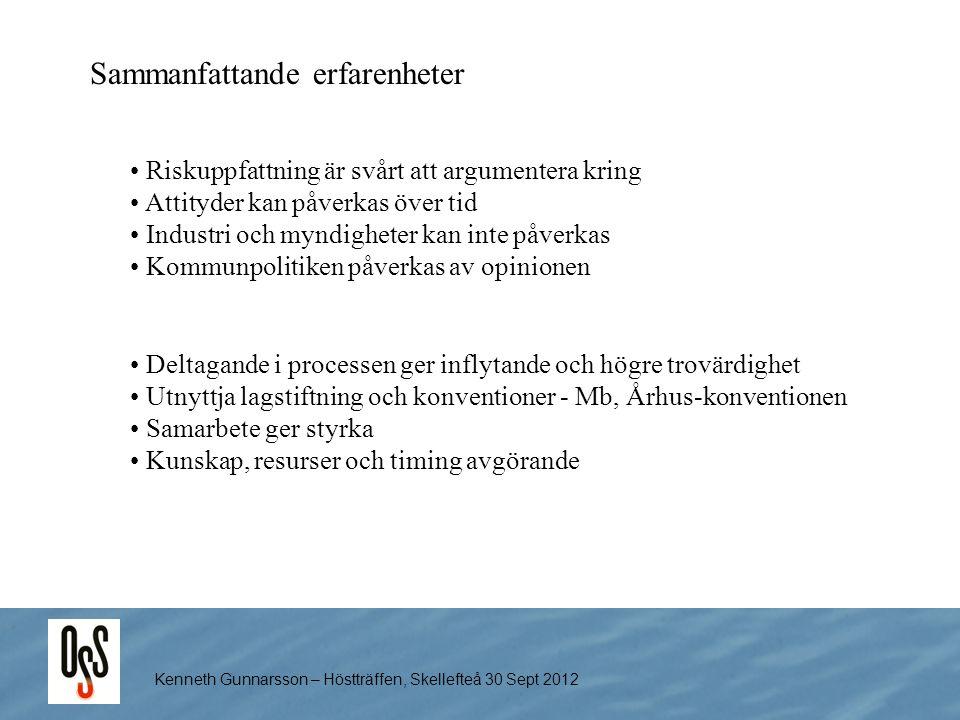 Kenneth Gunnarsson – Höstträffen, Skellefteå 30 Sept 2012 Riskuppfattning är svårt att argumentera kring Attityder kan påverkas över tid Industri och