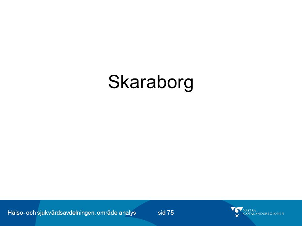 Hälso- och sjukvårdsavdelningen, område analys sid 75 Skaraborg