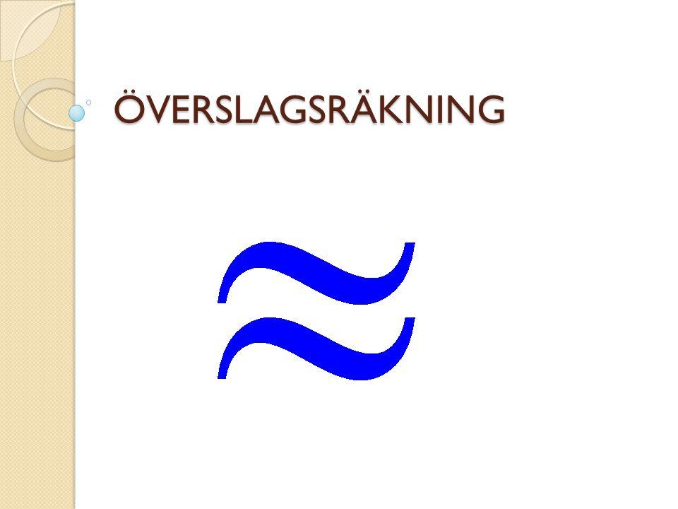 ÖVERSLAGSRÄKNING