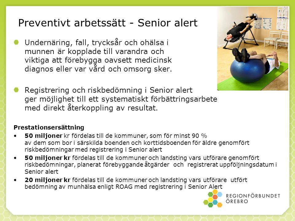 Preventivt arbetssätt - Senior alert Undernäring, fall, trycksår och ohälsa i munnen är kopplade till varandra och viktiga att förebygga oavsett medic
