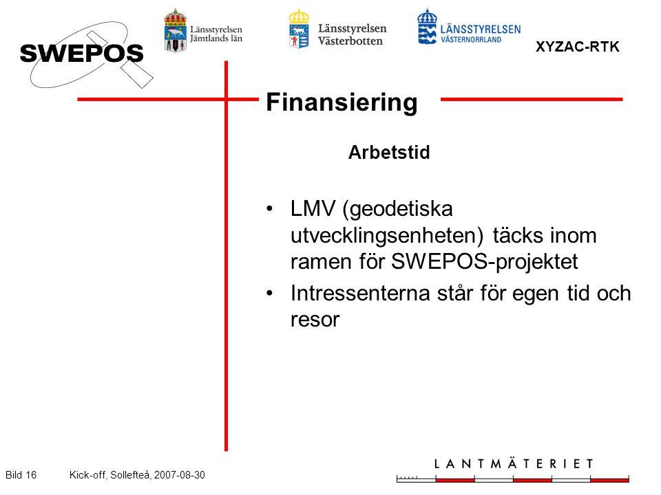 XYZAC-RTK Bild 16Kick-off, Sollefteå, 2007-08-30 Finansiering Arbetstid LMV (geodetiska utvecklingsenheten) täcks inom ramen för SWEPOS-projektet Intressenterna står för egen tid och resor
