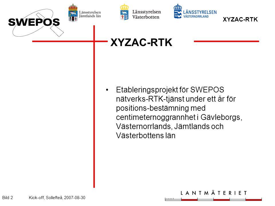 XYZAC-RTK Bild 2Kick-off, Sollefteå, 2007-08-30 XYZAC-RTK Etableringsprojekt för SWEPOS nätverks-RTK-tjänst under ett år för positions-bestämning med centimeternoggrannhet i Gävleborgs, Västernorrlands, Jämtlands och Västerbottens län