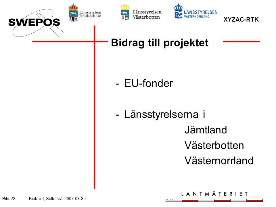 XYZAC-RTK Bild 22Kick-off, Sollefteå, 2007-08-30 -EU-fonder -Länsstyrelserna i Jämtland Västerbotten Västernorrland Bidrag till projektet