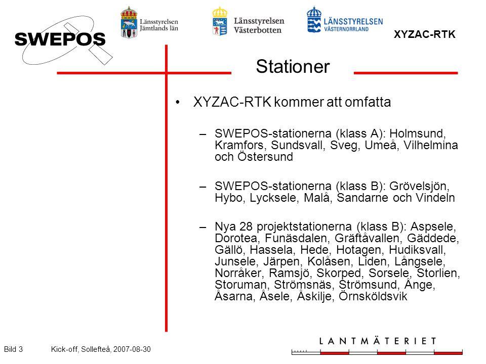 XYZAC-RTK Bild 3Kick-off, Sollefteå, 2007-08-30 Stationer XYZAC-RTK kommer att omfatta –SWEPOS-stationerna (klass A): Holmsund, Kramfors, Sundsvall, Sveg, Umeå, Vilhelmina och Östersund –SWEPOS-stationerna (klass B): Grövelsjön, Hybo, Lycksele, Malå, Sandarne och Vindeln –Nya 28 projektstationerna (klass B): Aspsele, Dorotea, Funäsdalen, Gräftåvallen, Gäddede, Gällö, Hassela, Hede, Hotagen, Hudiksvall, Junsele, Järpen, Kolåsen, Liden, Långsele, Norråker, Ramsjö, Skorped, Sorsele, Storlien, Storuman, Strömsnäs, Strömsund, Ånge, Åsarna, Åsele, Åskilje, Örnsköldsvik