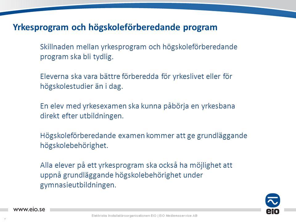 77 Yrkesprogram och högskoleförberedande program Skillnaden mellan yrkesprogram och högskoleförberedande program ska bli tydlig.