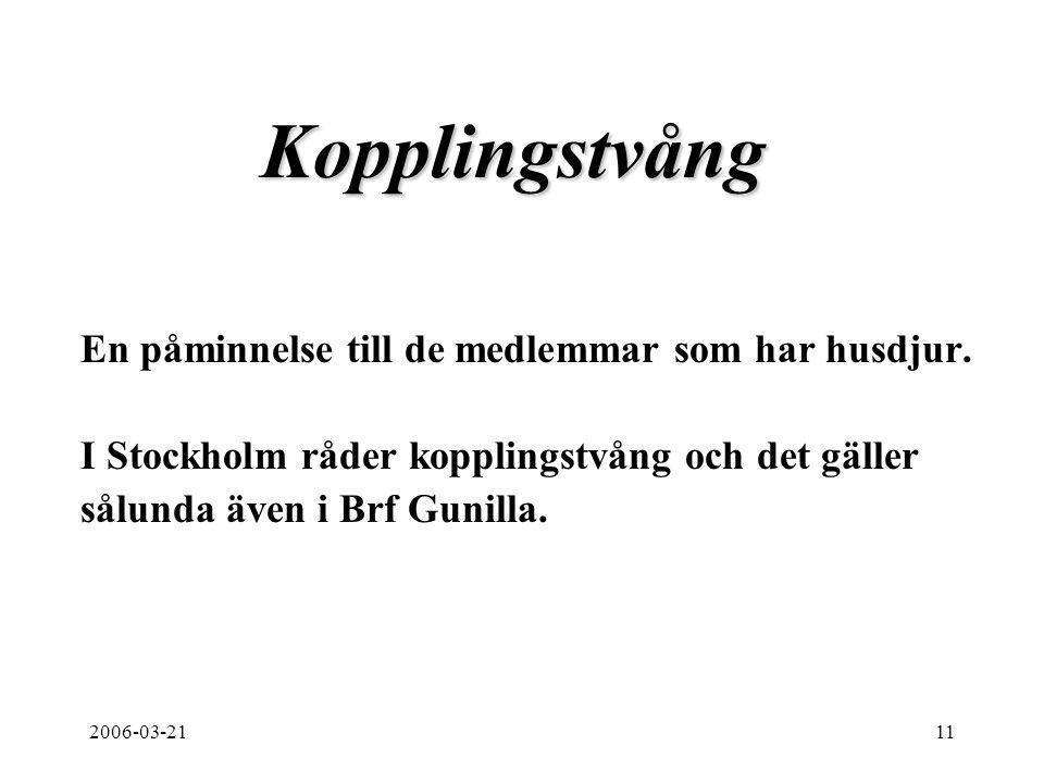 2006-03-2111 Kopplingstvång En påminnelse till de medlemmar som har husdjur.