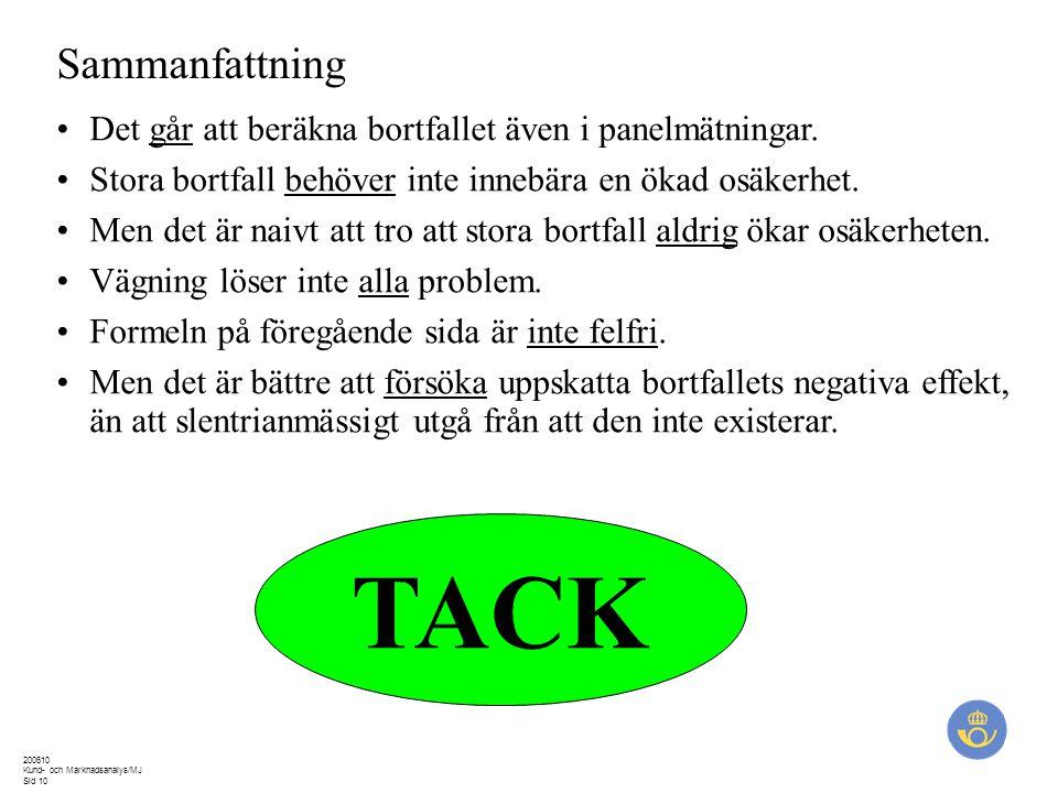 200610 Kund- och Marknadsanalys/MJ Sid 10 Sammanfattning Det går att beräkna bortfallet även i panelmätningar.
