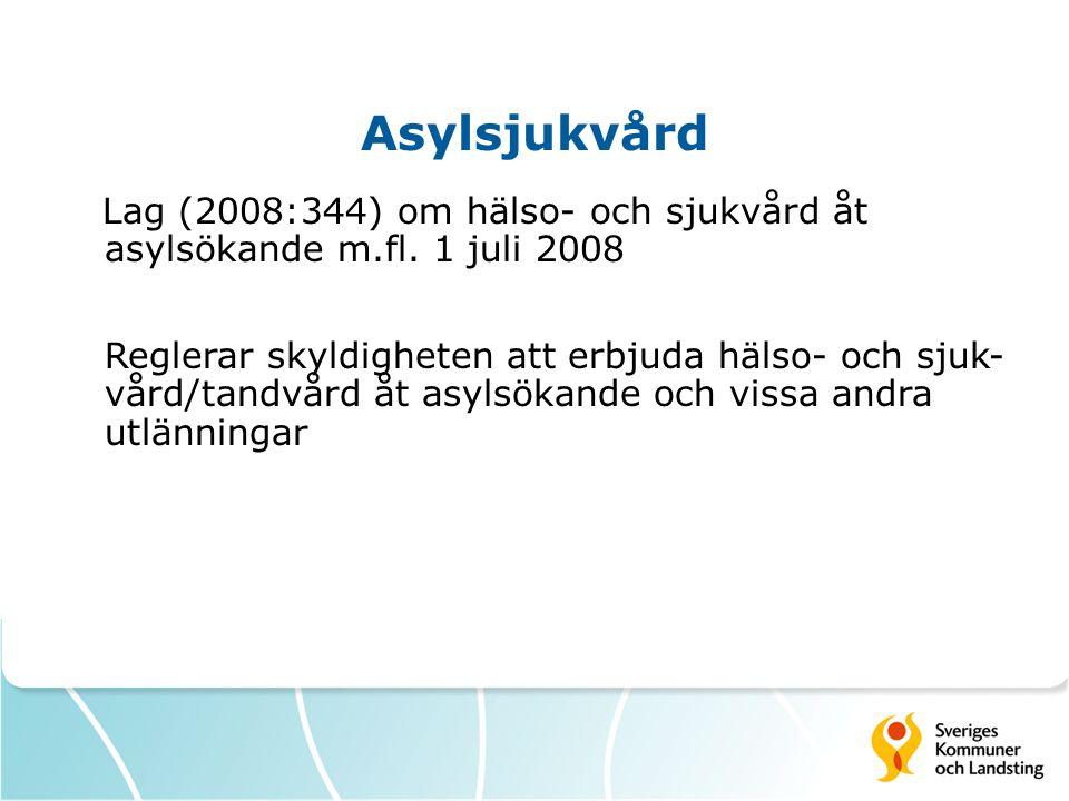 Asylsjukvård – statlig ersättning Förordning (1996:1357) om statlig ersättning för hälso- och sjukvård Schablonersättning år 2010 för hälso- och sjukvård per person och kvartal 3 390 kr för barn t.o.m.