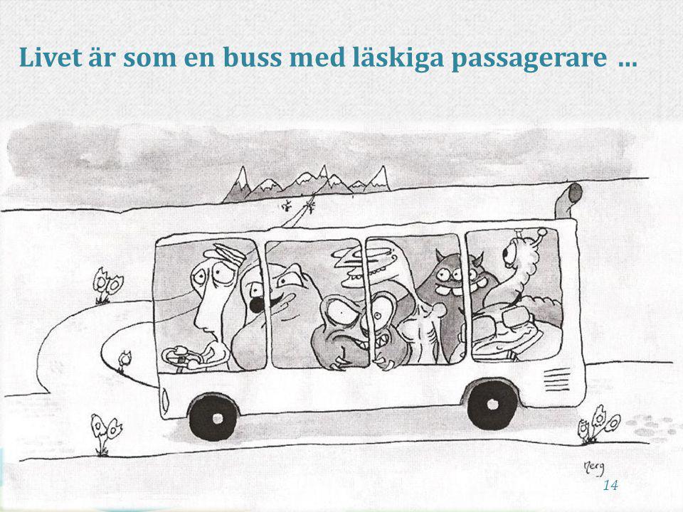 14 Livet är som en buss med läskiga passagerare …