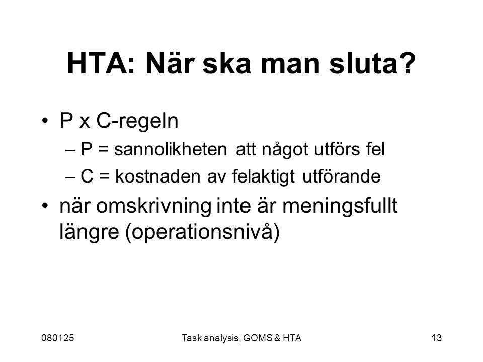 080125Task analysis, GOMS & HTA13 HTA: När ska man sluta.