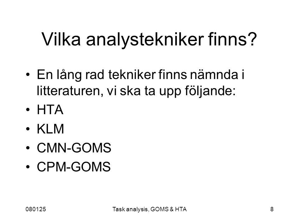 080125Task analysis, GOMS & HTA8 Vilka analystekniker finns.