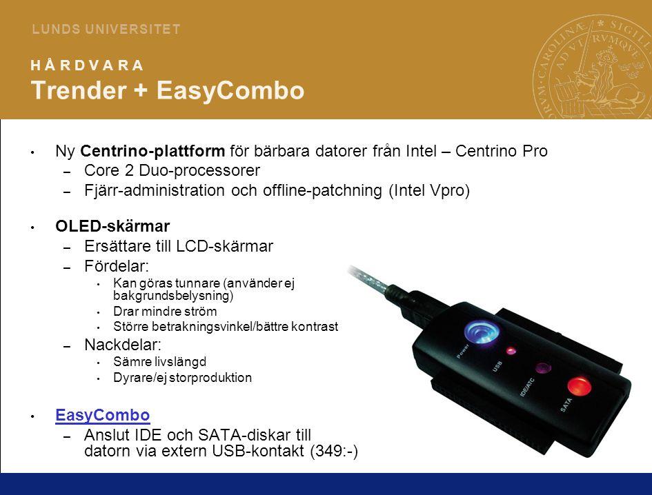 3 L U N D S U N I V E R S I T E T H Å R D V A R A Trender + EasyCombo Ny Centrino-plattform för bärbara datorer från Intel – Centrino Pro – Core 2 Duo