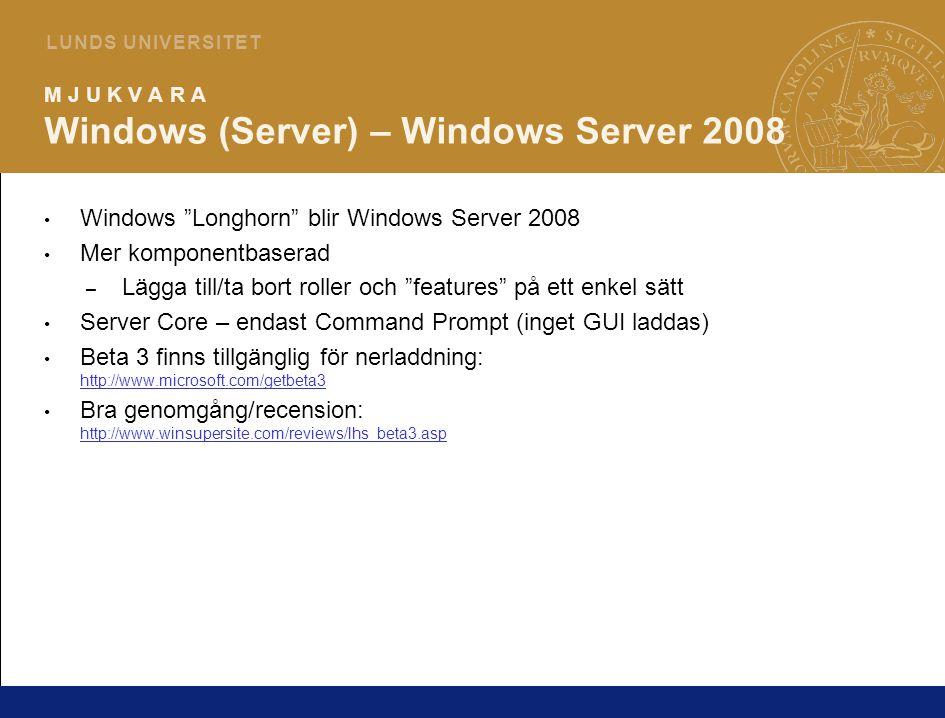 9 L U N D S U N I V E R S I T E T M J U K V A R A VMware Workstation 6.0 Fungerar med Vista som gästoperativsystem och som virtuella maskiner.