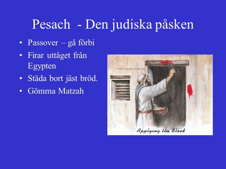 Pesach - Den judiska påsken Passover – gå förbi Firar uttåget från Egypten Städa bort jäst bröd. Gömma Matzah