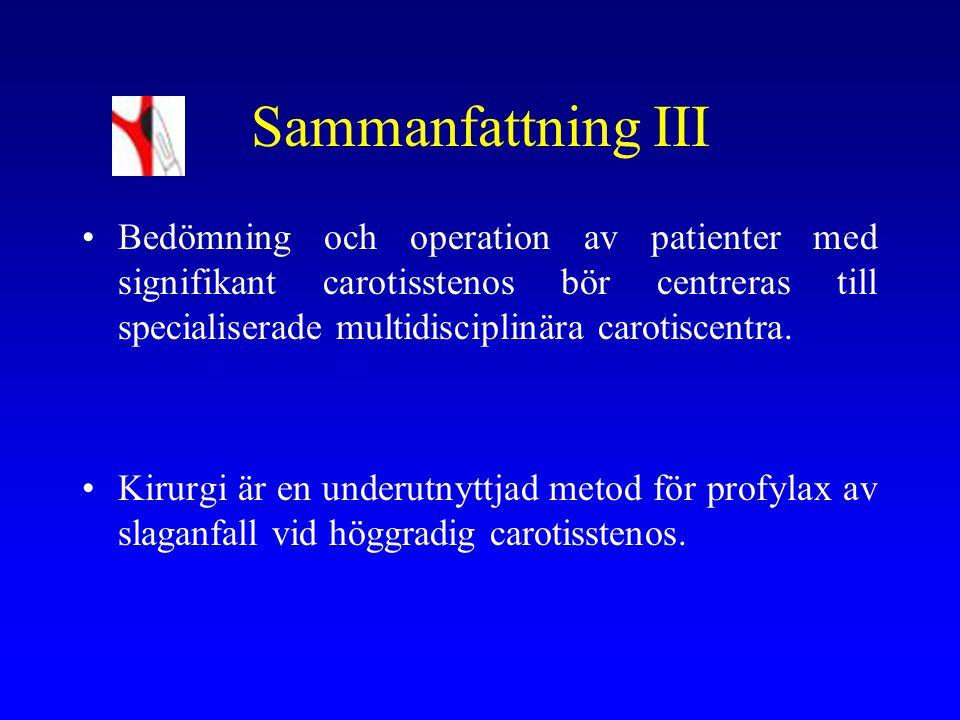 Sammanfattning III Bedömning och operation av patienter med signifikant carotisstenos bör centreras till specialiserade multidisciplinära carotiscentr