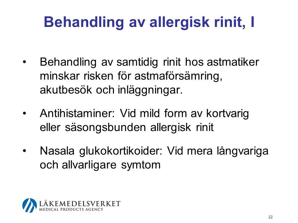 23 Behandling av allergisk rinit, II Vid terapisvikt: 1.Kortvarig behandling med systemiska glukokortikoider 2.Specifik immunoterapi (hyposensibilisering) Antileukotrienbehandling har dokumenterad effekt på astma och samtidig allergisk rinit.